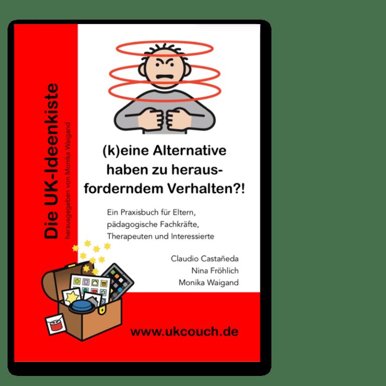 """Cover des Buches """"(k)eine Alternative haben zu herausforderndem Verhalten"""" von Claudio Castañeda, Nina Fröhlich und Monika Waigand"""